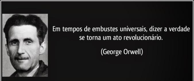 frase-em-tempos-de-embustes-universais-dizer-a-verdade-se-torna-um-ato-revolucionario-george-orwell-132603